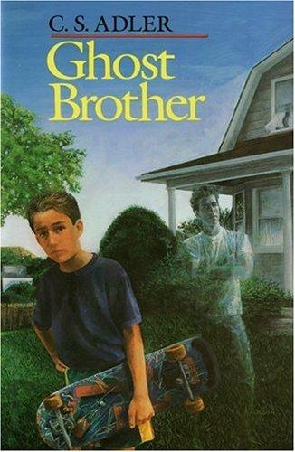 Ghost brother by C. S. Adler