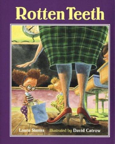 Rotten Teeth by Laura Simms