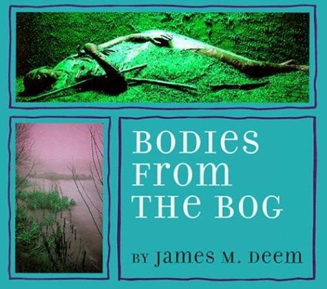 Bodies from the bog by James M. Deem