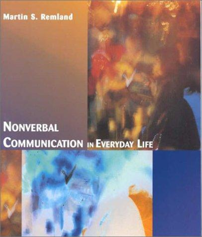 Nonverbal communication in everyday life by Martin S. Remland