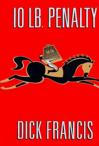 10 lb. penalty by Dick Francis