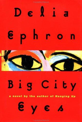 Big city eyes by Delia Ephron