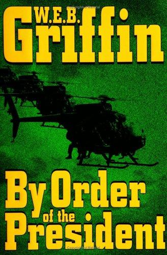 By order of the President by William E. Butterworth (W.E.B.) Griffin