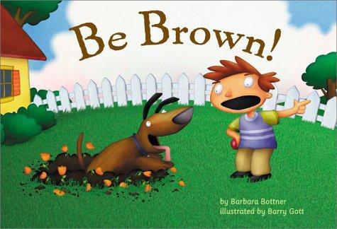 Be brown