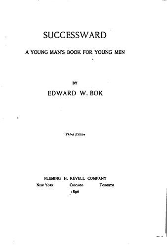 Successward: A Young Man's Book for Young Men by Edward William Bok