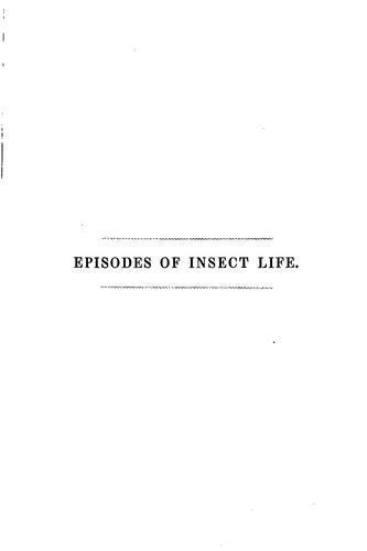 Episodes of insect life. By Acheta Domestica by L M. Budgen