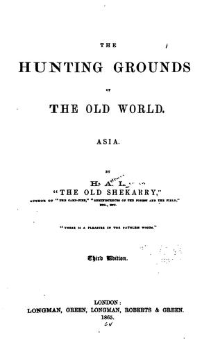 The Hunting Grounds of the Old World by H. A. L. (Henry Astbury Leveson)