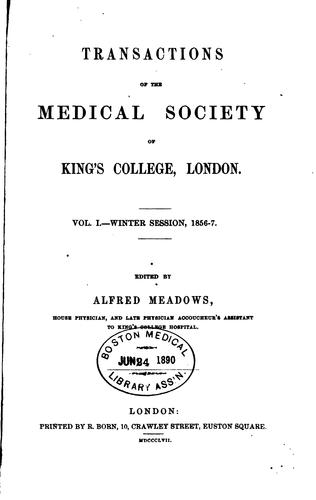 Transactions of the Medical Society of King's College, London by Alfred Meadows