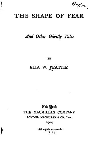 The Shape of Fear, and Other Ghostly Tales by Elia Wilkinson Peattie