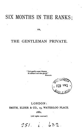 Six months in the ranks; or, The gentleman private [by E.C.G. Murray] by Eustace Clare Grenville Murray
