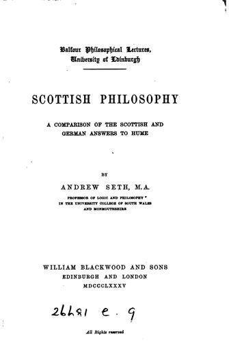 Scottish Philosophy: A Comparison of the Scottish and German Answers to Hume by Andrew Seth Pringle -Pattison