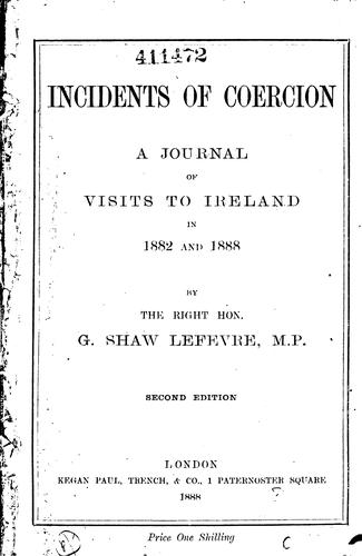 Incidents of Coercion: A Journal of Visits to Ireland in 1882 and 1888 by George John Shaw -Lefevre Eversley