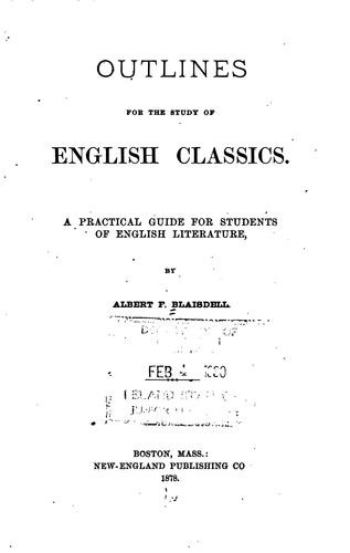 Outlines for the Study of English Classics: A Practical Guide for Students of English Literature by Albert Franklin Blaisdell