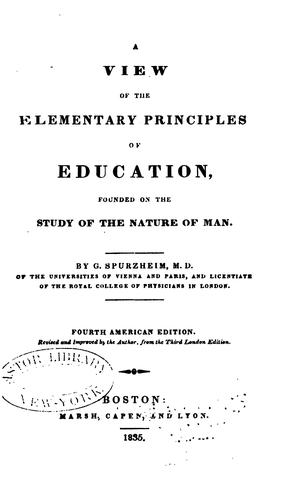 A View of the Elementary Principles of Education: Founded on the Study of the Nature of Man by Johann Gaspar Spurzheim