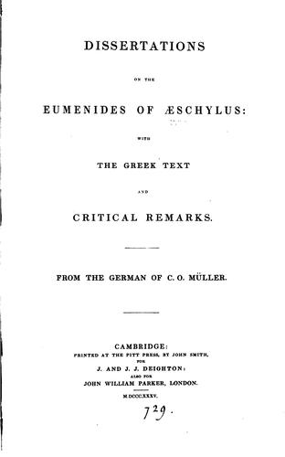 Dissertations on the Eumenides of Æschylus: with the Gr. text and critical remarks. From the German by Karl Otfried Müller