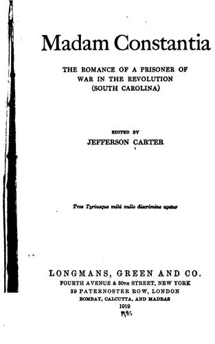 Madam Constantia: The Romance of a Prisoner of War in the Revolution (South Carolina) by Jefferson Carter