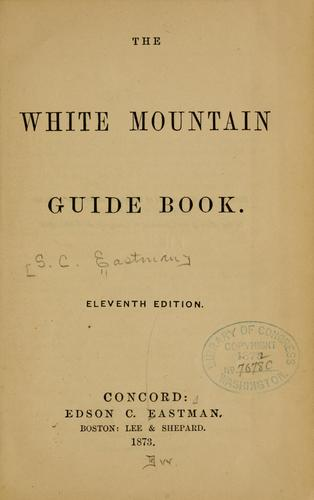 The White Mountain guide book by Samuel Coffin Eastman