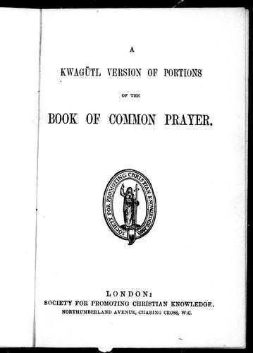 A Kwagsutl version of portions of the Book of common prayer by Church of England