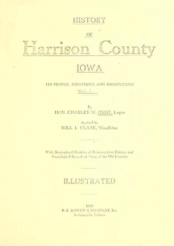 History of Harrison County, Iowa by Charles Walter Hunt