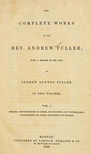 The complete works of Rev. Andrew Fuller by Andrew Gunton Fuller