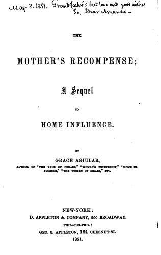 The Mother's Recompense: A Sequel to Home Influence by Grace Aguilar