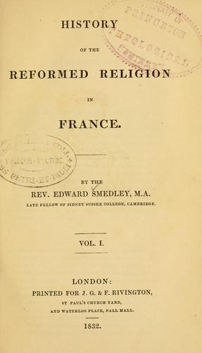 History of the reformed religion in France.