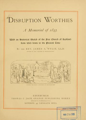 Disruption worthies by J. A. Wylie