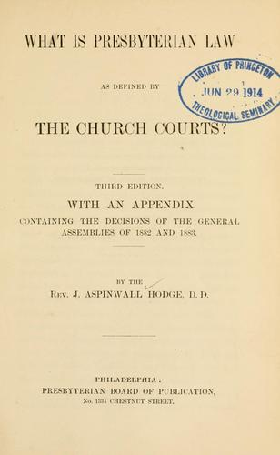 What is Presbyterian law as defined by the church courts? by John Aspinwall Hodge